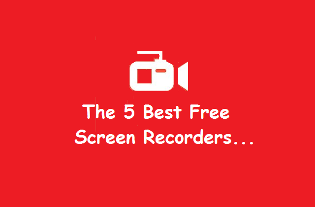 The 5 Best Screen Recorders - Free & Paid