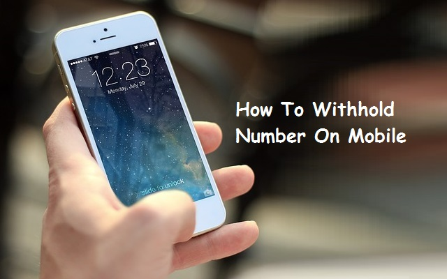 How To Withhold Number On Mobile