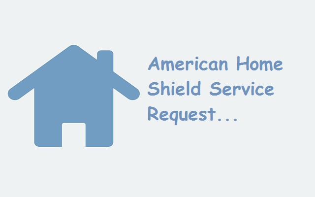 American Home Shield Service Request