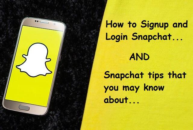Snapchat signup and Snapchat Login
