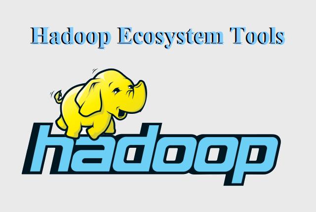 Hadoop Ecosystem Tools