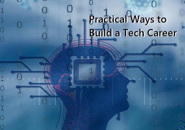 Practical Ways to Build a Tech Career