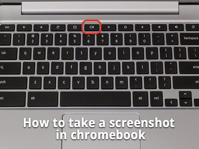 How to take screenshot in Chromebook